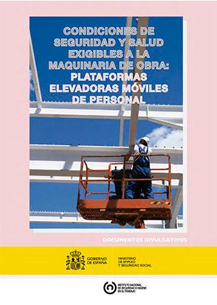Condiciones de seguridad y salud exigibles a la maquinaria de obra: plataformas elevadoras móviles - Año 2014