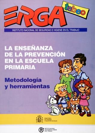 Erga Tebeo. La enseñanza de la prevención en la escuela primaria. Metodología y herramientas - Año 2002