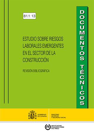 Estudio sobre riesgos laborales emergentes en el sector de la construcción - Año 2013