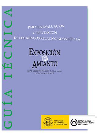 Guía técnica para la evaluación y prevención de los riesgos relacionados con la exposición al amianto - Año 2008