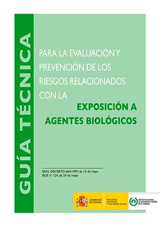 Guía técnica para la evaluación y prevención de los riesgos relacionados con la exposición a agentes biológicos - Año 2014