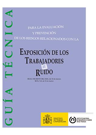 Guía Técnica para la evaluación y prevención de los riesgos relacionados con la exposición al ruido - Año 2009
