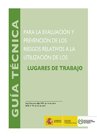 Guía técnica para la evaluación y la prevención de los riesgos relativos a la utilización de los lugares de trabajo - Año 2015