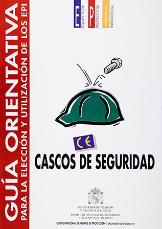 Guía orientativa para la elección y utilización de los EPI. Cascos de seguridad - Año 2003