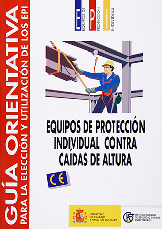 Guía orientativa para la elección y utilización de los EPI. Contra caídas de altura - Año 2002