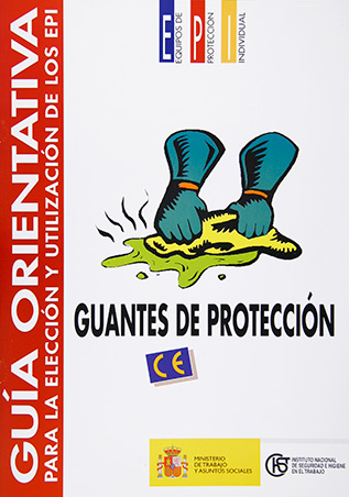 Guía orientativa para la elección y utilización de los EPI. Guantes de protección - Año 2003