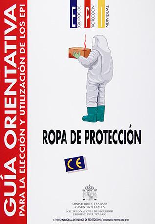 Guía orientativa para la selección y utilización de los EPI. Ropa de protección - Año 1999