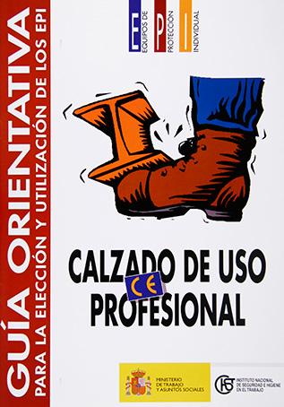Guía orientativa para la elección y utilización de los EPI. Calzado de uso profesional - Año 2002