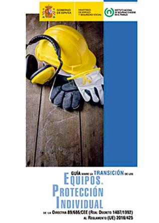 """""""Guía sobre la transición de los Equipos de Protección Individual de la Dir. 89/686/CEE (RD 1407/1992) al Reg. (UE) 2016/425"""" - Año 2017"""