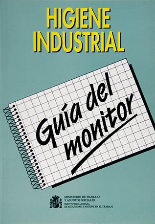 Higiene industrial. Guía del monitor - Año 1996