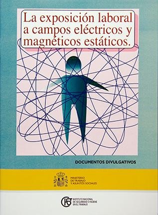 La exposición laboral a campos eléctricos y magnéticos estáticos - Año 2004
