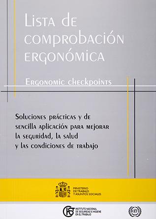 Lista de comprobación ergonómica. Soluciones prácticas y de sencilla aplicación para mejorar la seguridad, la salud y las condiciones de trabajo - Año 2000