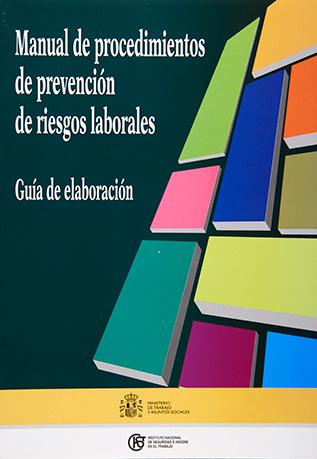 Manual de procedimientos de prevención de riesgos laborales. Guía de elaboración - Año 2003