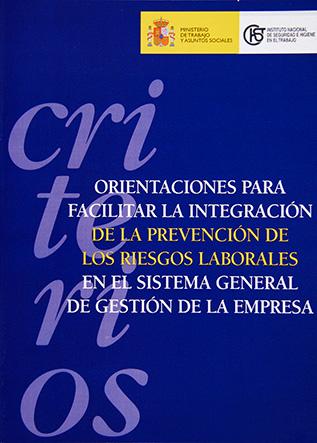 Criterios. Orientaciones para facilitar la integración de la PRL en el sistema general de gestión de la empresa - Año 2004