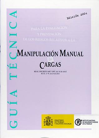 Guía técnica para la evaluación y prevención de los riesgos relativos a la manipulación manual de cargas - Año 2009