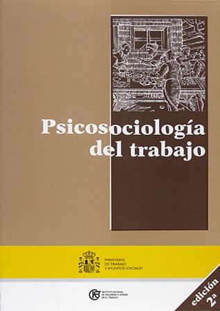 Psicosociología del Trabajo - 2ª edición - Año 2006