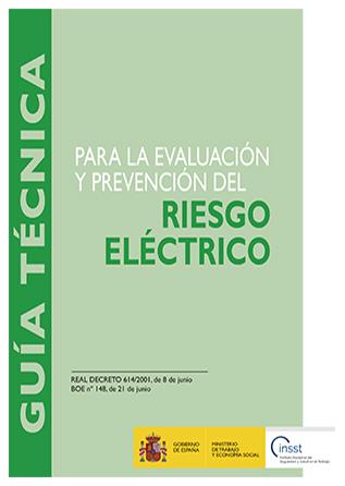 Guía técnica para la evaluación y prevención de los riesgos relacionados con la protección frente al riesgo eléctrico - Año 2020