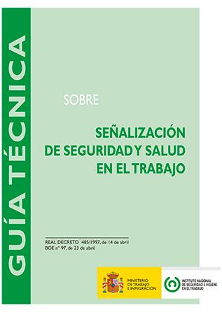 Guía técnica sobre señalización de seguridad y salud en el trabajo - Año 2009