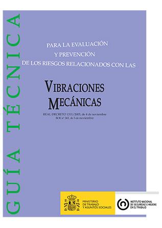 Guía técnica para la evaluación y prevención de los riesgos relacionados con las vibraciones mecánicas - Año 2009