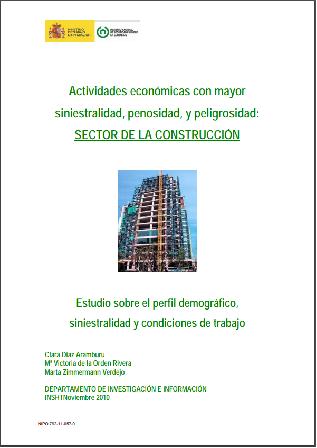 Actividades económicas con mayor siniestralidad, penosidad y peligrosidad: Sector de la construcción