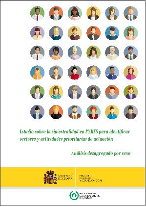 Estudio sobre la siniestralidad en PYMES para identificar sectores y actividades prioritarias de actuación. Análisis desagregado por sexo